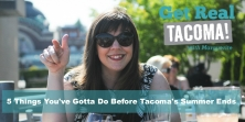 5 Things You've Gotta Do Before Tacoma's Summer Ends!