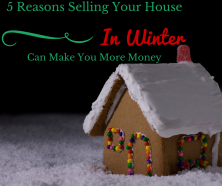 5 Reasons Selling Your House in The Winter Can Make You Money